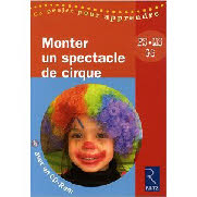 Monter un Spectacle de cirque - PS MS GS - avec 1 Cederom Broche retz de solange sanchis writer lysia menard writer.jpg